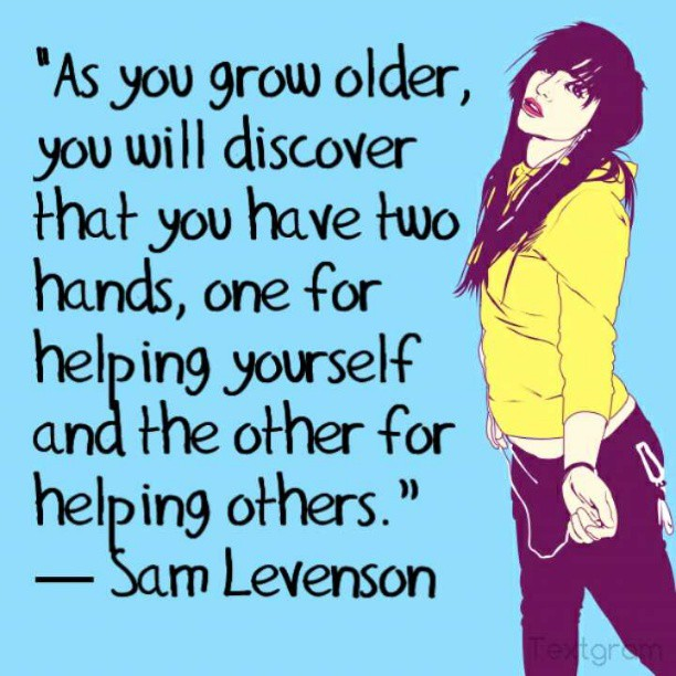 Older brother quote As you grow older you will discover that you have two hands, one for helping you