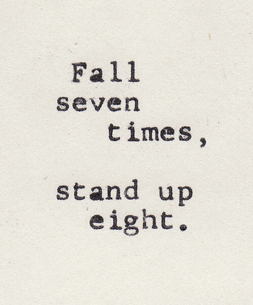 Recovery quote Fall seven times, stand up eight!