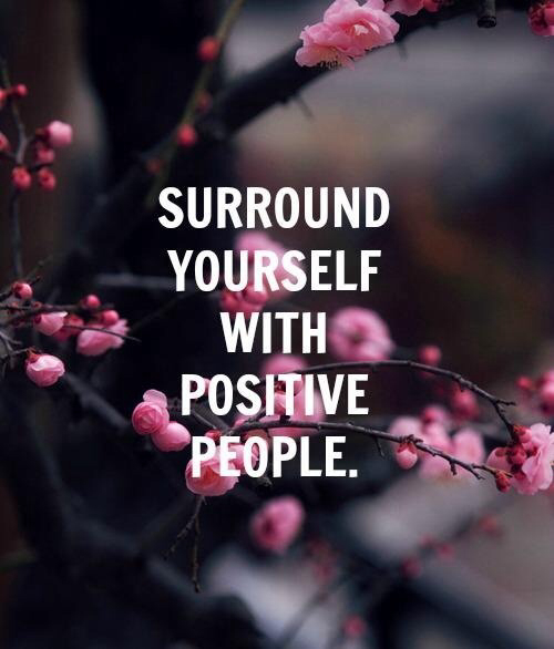 Surrounds quote Surround yourself with positive people