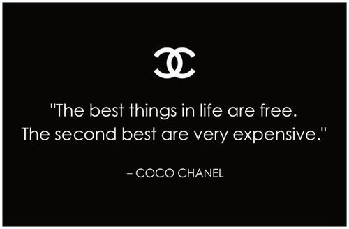 Best things in life quote The best things in life are free. The second best are very expensive.
