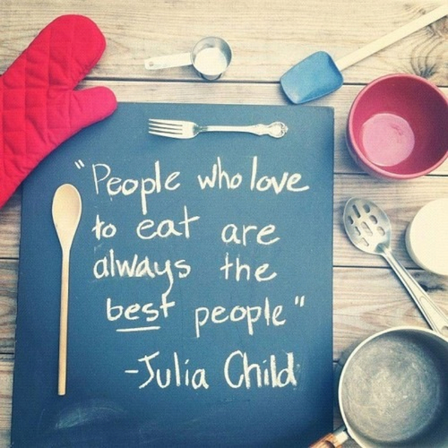 Eating quote People who love to eat are always the best people