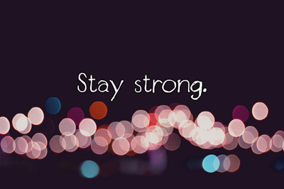 Stay strong quote Stay strong.