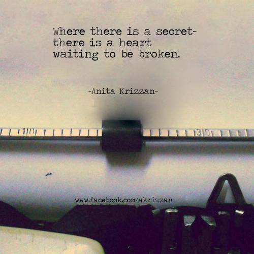 Where there is a secret - there is a heart waiting to be broken.