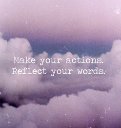 Words and actions quote Make your actions reflect your words
