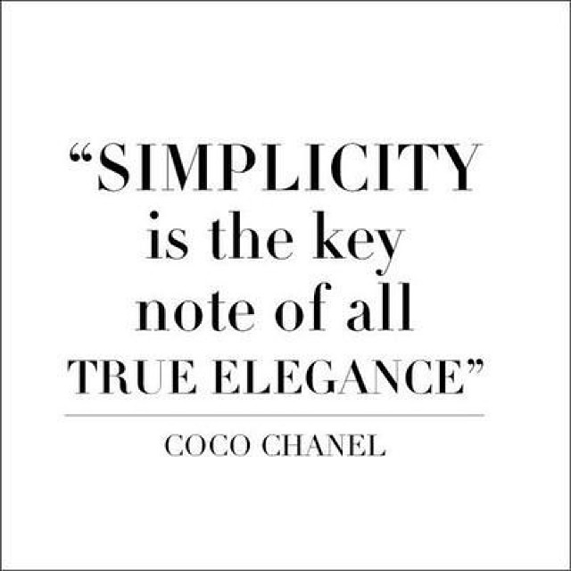 Simplicity quote Simplicity is the key note of all true elegance