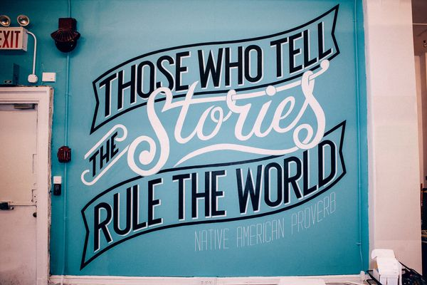 Those who tell the stories rule the world - American Indian Proverbs
