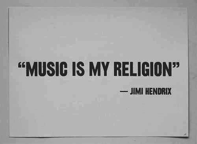 Jimi Hendrix quote Music is my religion