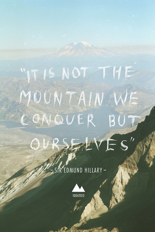 Edmund Hillary quote It is not the mountain we conquer but ourselves