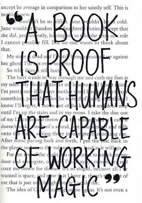 Magic quote A book is proof that humans are capable of working magic.