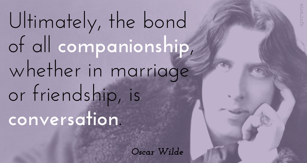 Ultimately The Bond Of All Companionship Wh Oscar Wilde