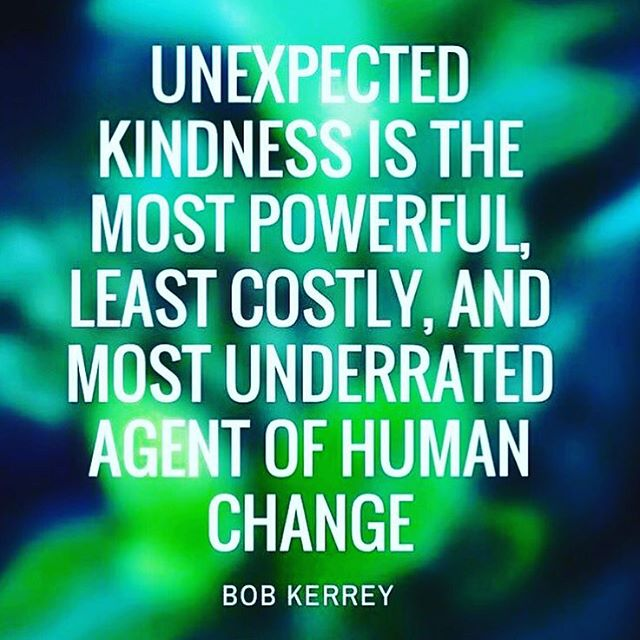 Bob Kerrey quote Unexpected kindness is the most powerful, least costly, and most underrated agen