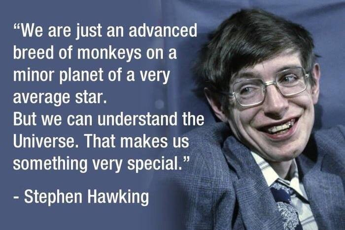 Advanced technology quote We are just an advanced breed of monkeys on a minor planet of a very average sta