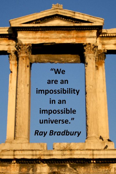 Exist quote We are on impossibility in an impossible universe.