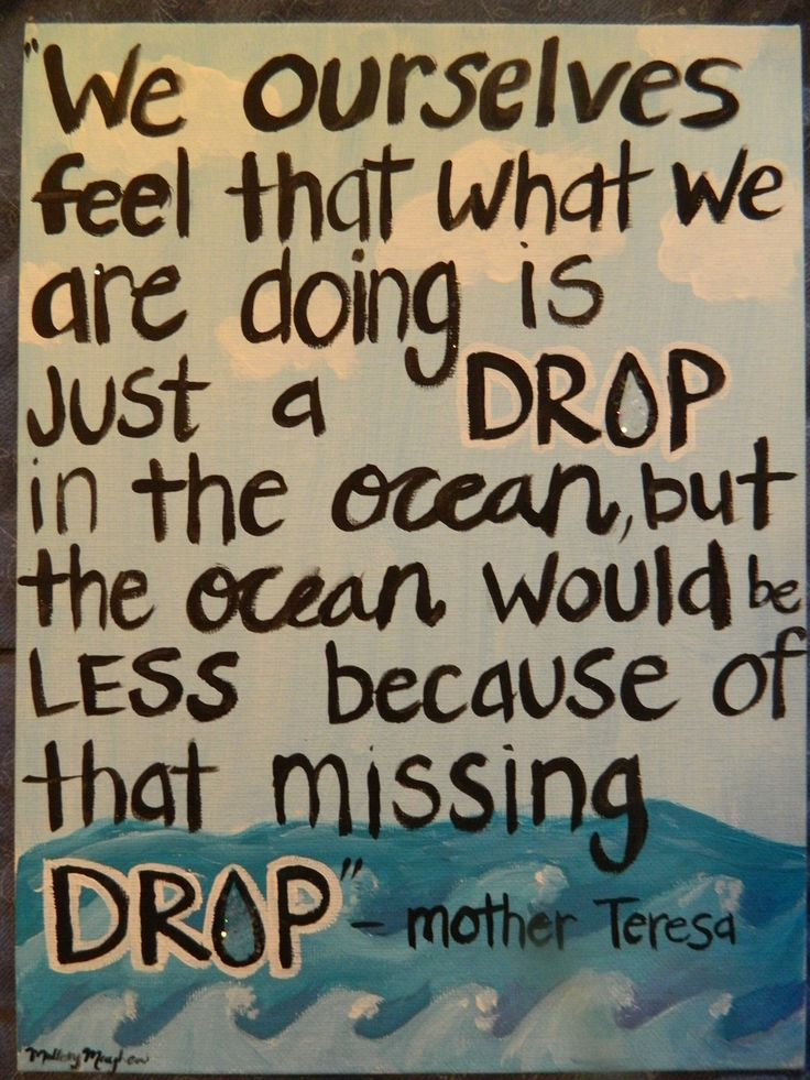 Ocean quote We ourselves feel that what we are doing is just a drop in the ocean, but the oc