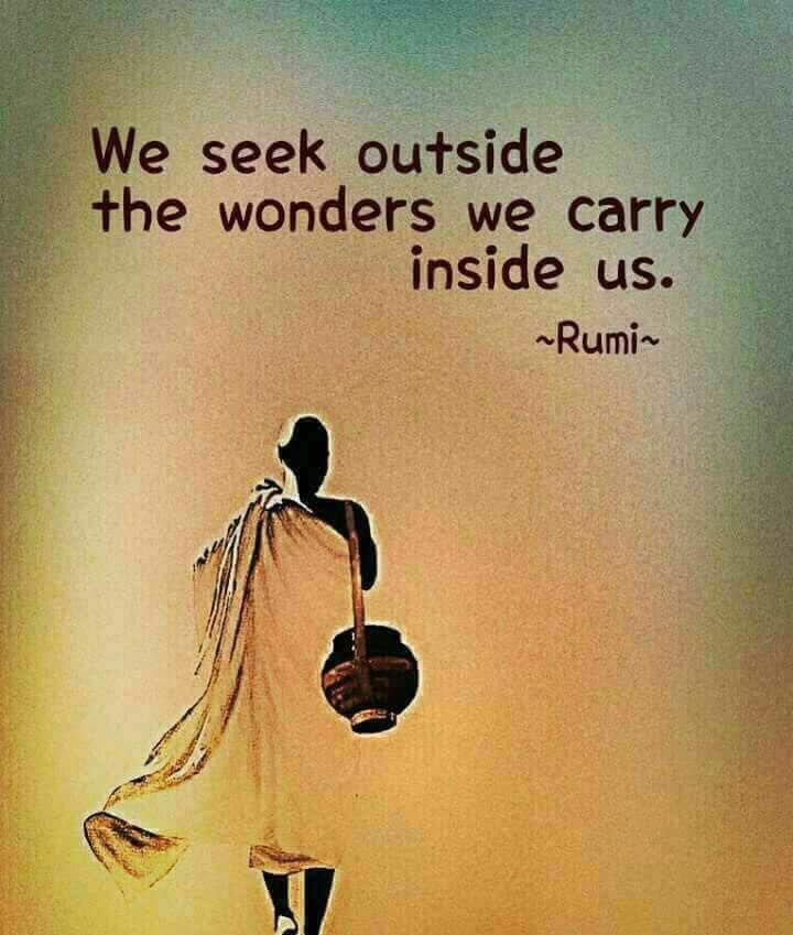 Carrying quote We seek outside the wonders we carry inside us.