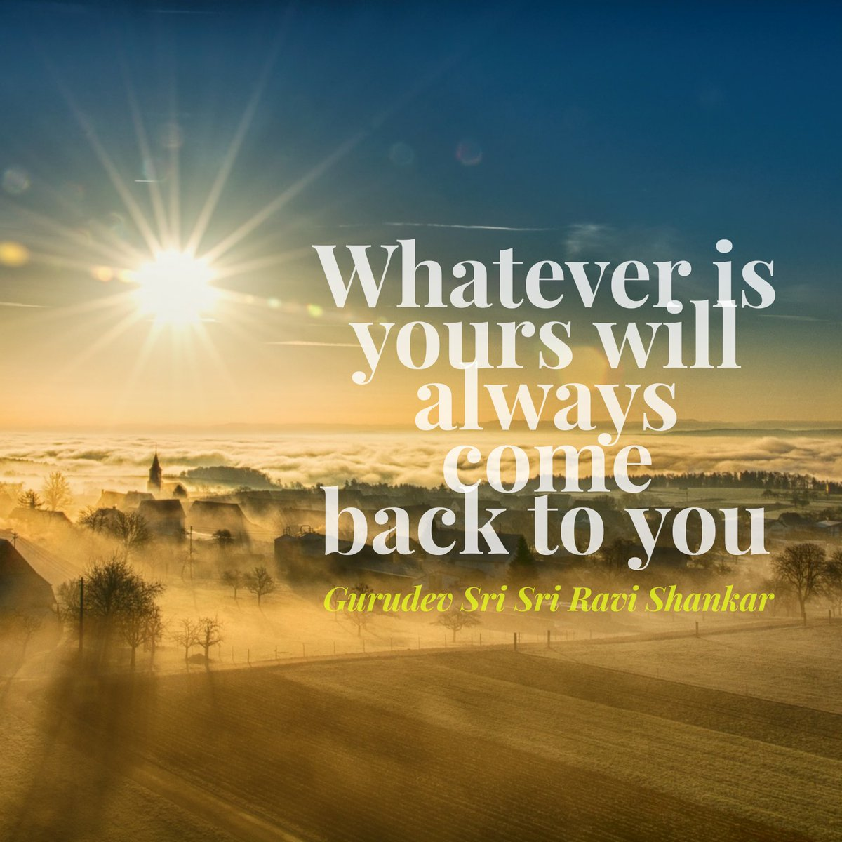 Returning quote Whatever is yours will always come back to you.