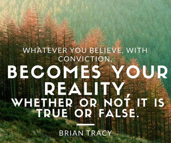 Falsely accused quote Whatever you believe, with conviction, becomes your reality, whether or not it i