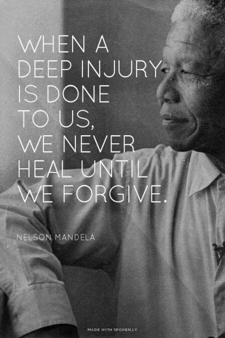 Healing quote When a deep injury is done to us, we never heal until we forgive.