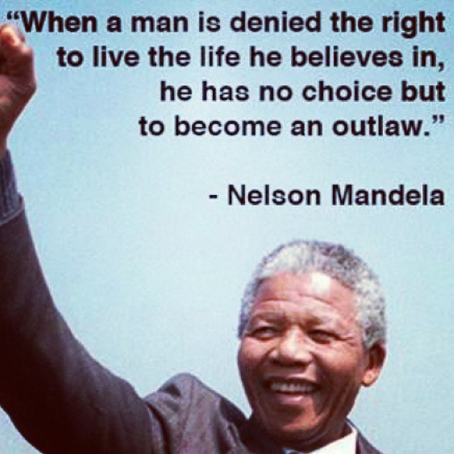 Law quote When a man is denied the right to live the life he believes in, he has no choice
