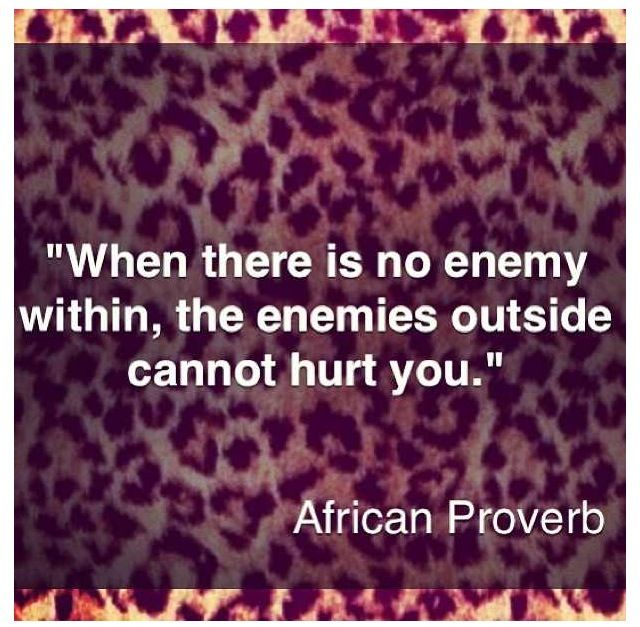 Lasting peace quote When there is no enemy within, the enemies outside cannot hurt you.