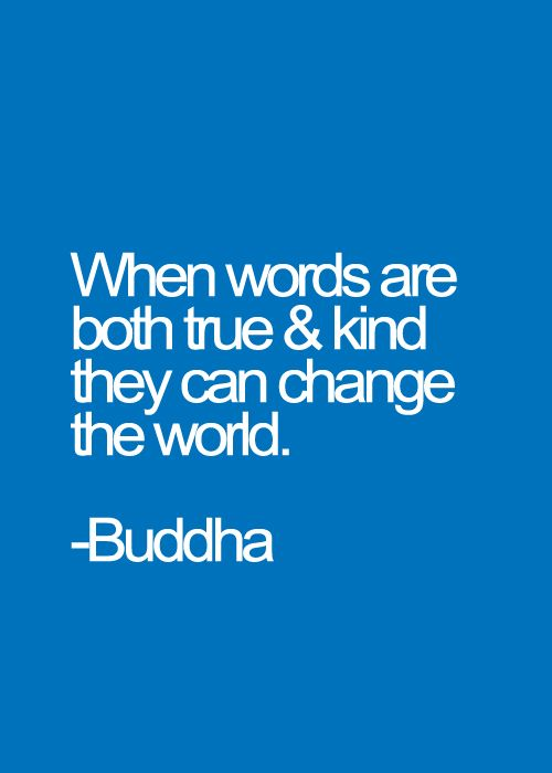 Politeness quote When words are both true and kind they can change the world.