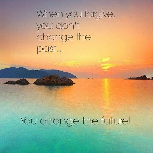 Forgive quote When you forgive, you don't change the past... You change the future!