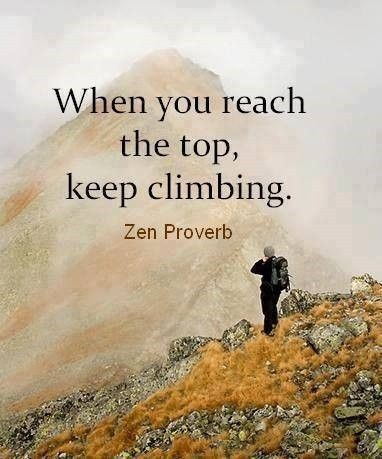 Climbs quote When you reach the top, keep climbing.