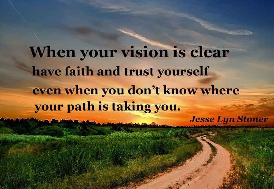 Career path quote When your vision is clear have faith and trust yourself even when you don't know