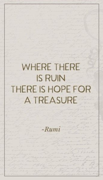 Hopeful quote Where there is ruin, there is hope for a treasure.