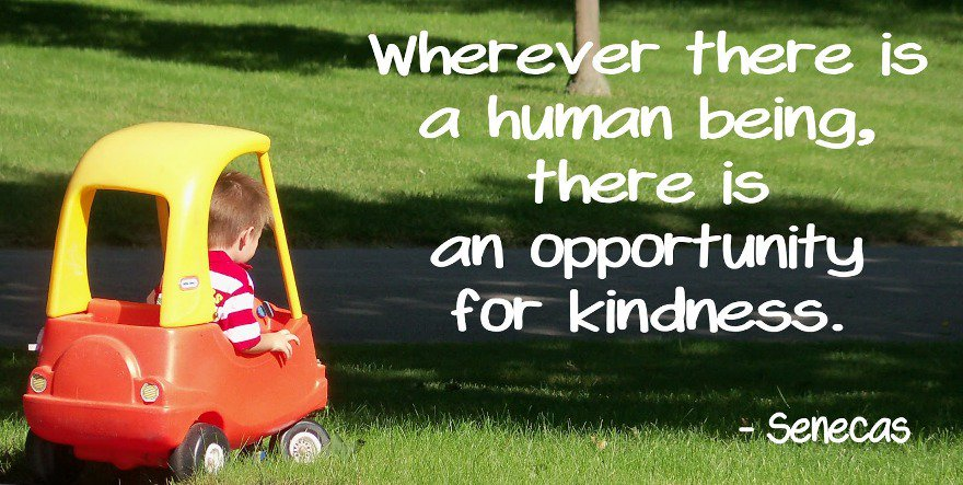 Human trafficking quote Wherever there is a human being, there is an opportunity for kindness.