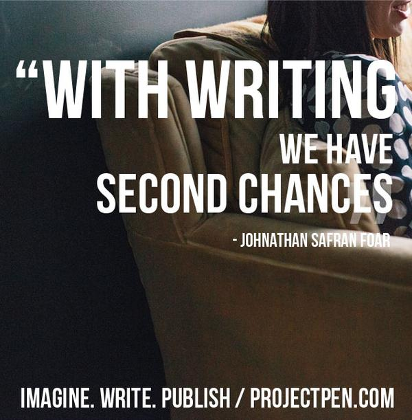 Jonathan Safran Foer quote With writing we have second chances.