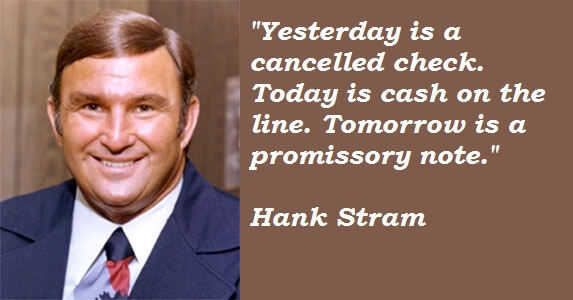 Cash quote Yesterday is cancelled check. Today is cash on the line. Tomorrow is a promissor