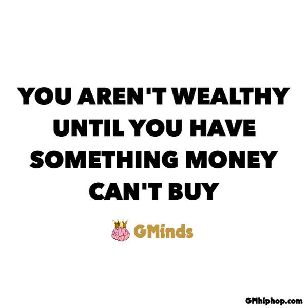 Health wealth quote You aren't wealthy until you have something money can't buy.