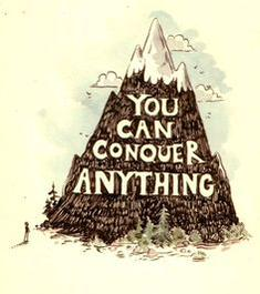 Conquer quote You can conquer anything.