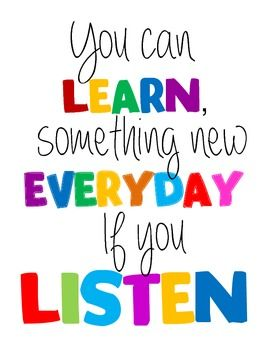 Adult education quote You can learn something new everyday if you listen.