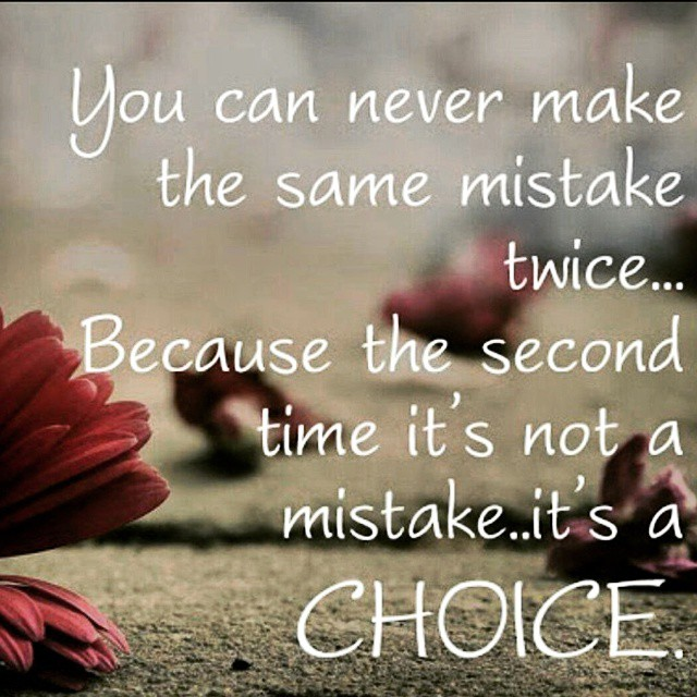 Making The Same Mistake Twice Quotes: You Can Never Make The Same Mistake Twic