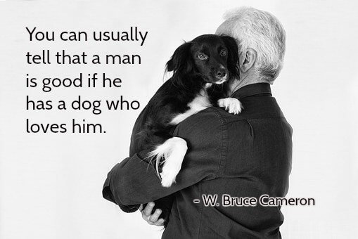 Pet loss quote You can usually tell that a man is good if he has a dog who loves him.