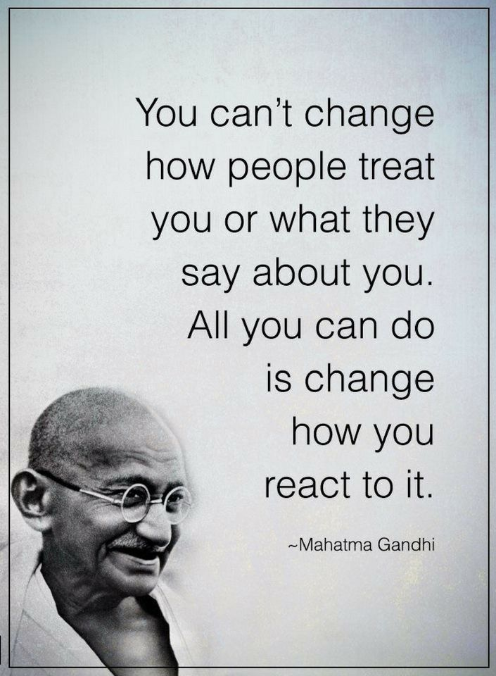 Mahatma Gandhi Quotes | You Can T Change How People Treat You Or What Mahatma Gandhi Image