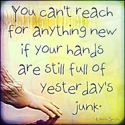 Reach quote You can't reach for anything new if your hands are still full of yesterday's jun