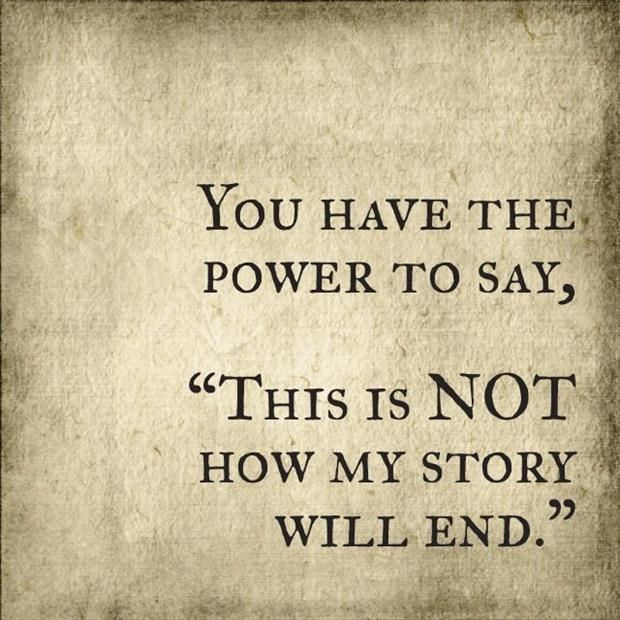 Inspirational basketball quote You have the power to say - This is not how my story will end.