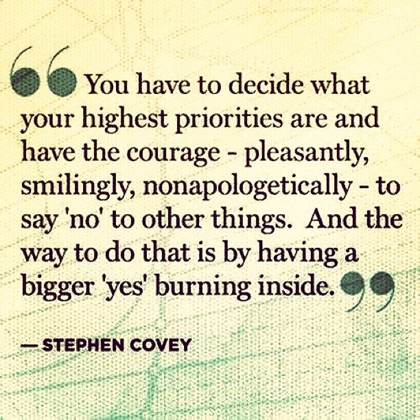 Inside quote You have to decide what your highest priorities are and have the courage - pleas