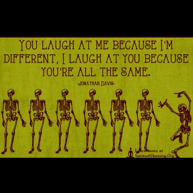 you laugh at me because i m different i laugh at