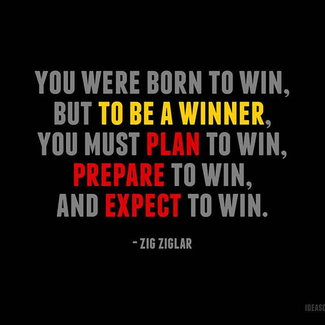 Winners quote You were born to win, but to be a winner, you must plan to win, prepare to win,