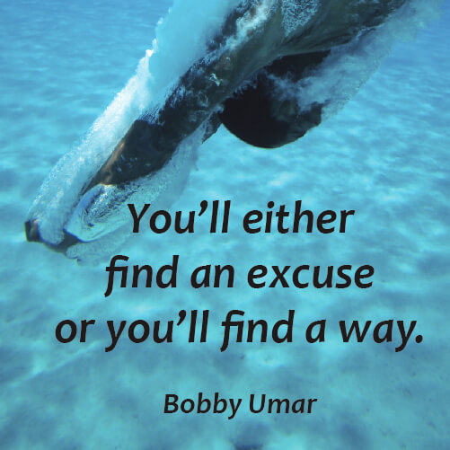 Positive quote You'll either find an excuse or you'll find a way.